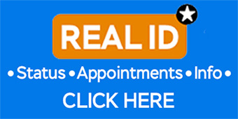 Real ID Status - Appointments - Info - Click Here