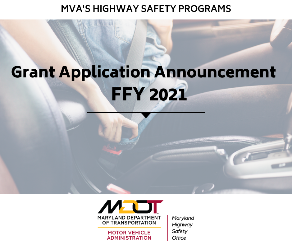 FFY 2021 – The Maryland Department of Transportation's Highway Safety Office Grants Application Annoucemnet